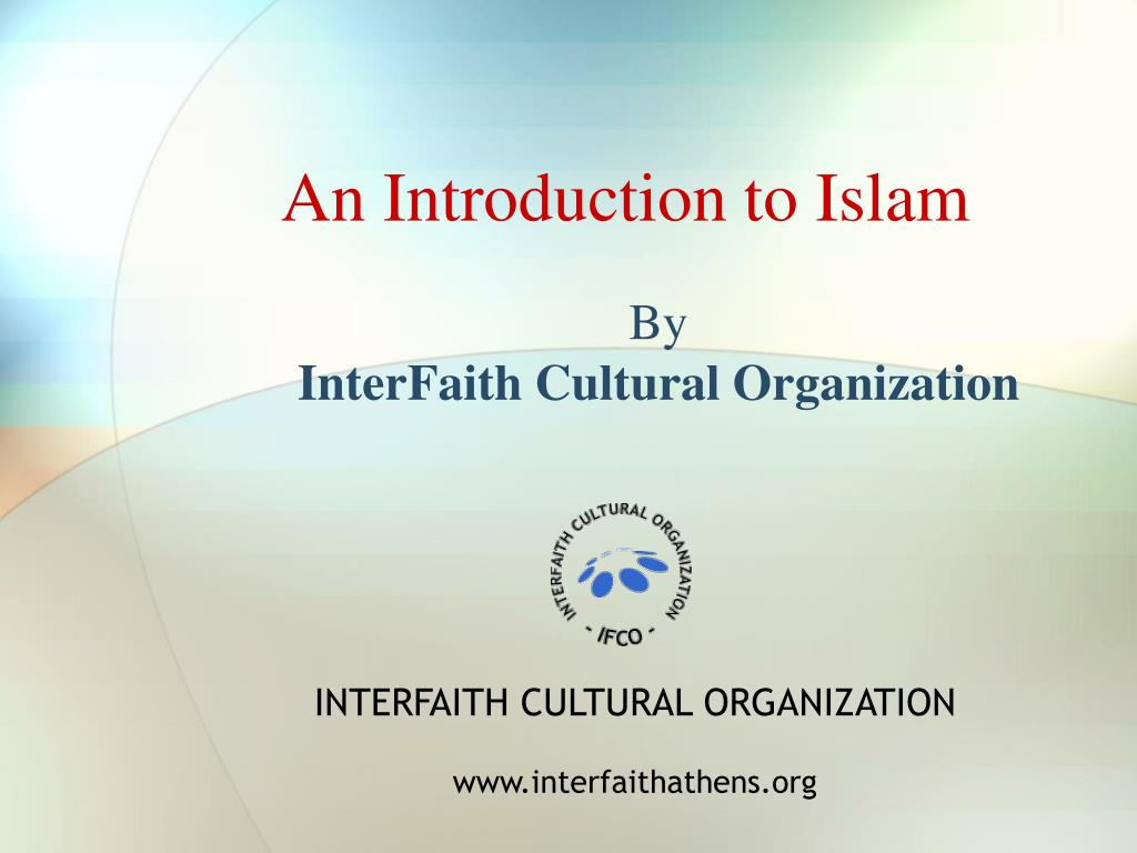 an introduction to islam by interfaith cultural organization l.