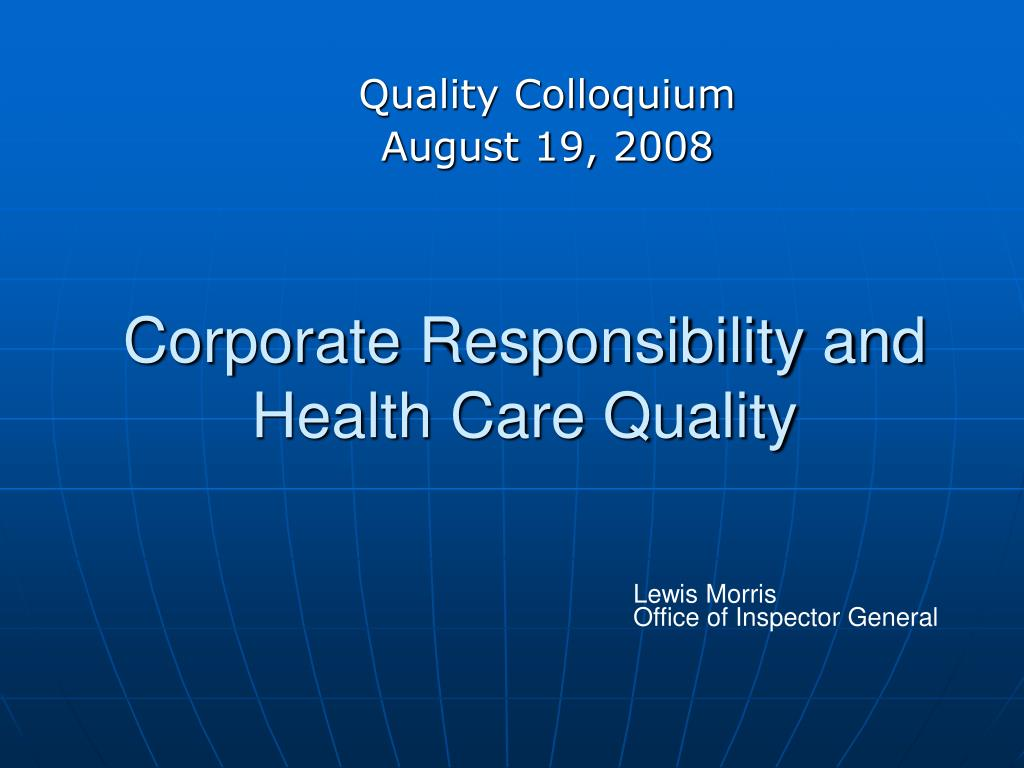 corporate responsibility and health care quality l.