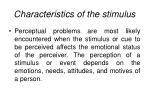 characteristics of the stimulus
