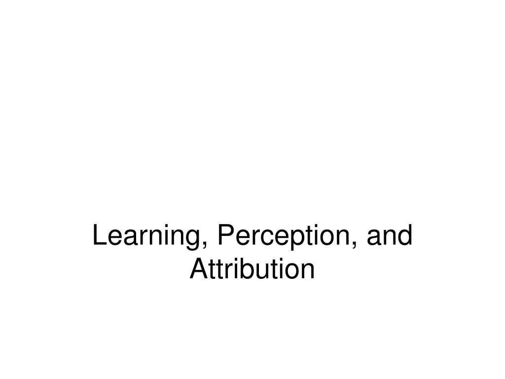 learning perception and attribution l.