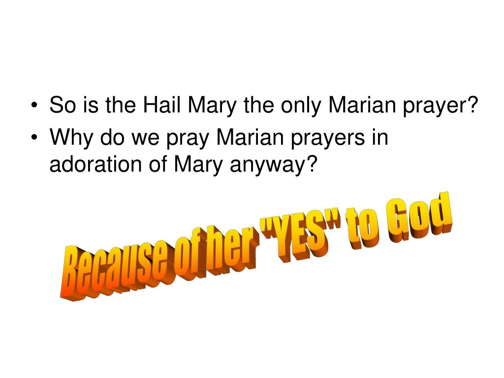 So is the Hail Mary the only Marian prayer?
