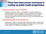 there have been proven successes in scaling up public health programmes13
