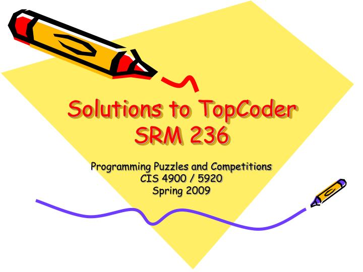 solutions to topcoder srm 236 n.