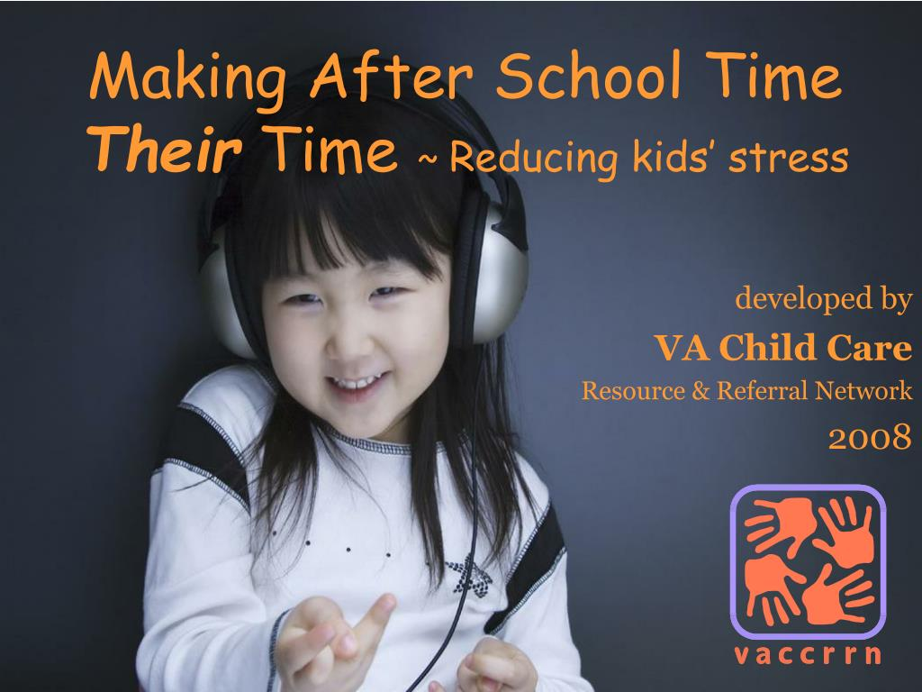 making after school time their time reducing kids stress l.