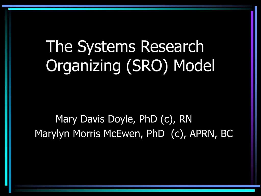 the systems research organizing sro model l.