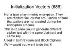 initialization vectors 688