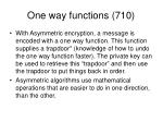one way functions 710