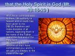that the holy spirit is god mt 28 18 20