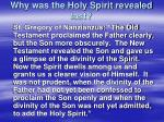why was the holy spirit revealed last