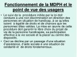 fonctionnement de la mdph et le point de vue des usagers