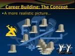 career building the concept8