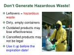don t generate hazardous waste