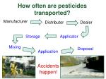 how often are pesticides transported