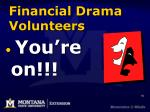 financial drama volunteers