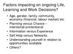 factors impacting on ongoing life learning and work decisions