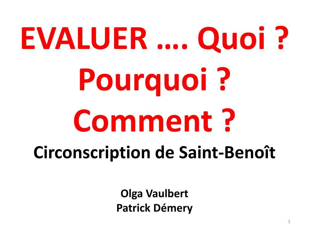 evaluer quoi pourquoi comment circonscription de saint beno t olga vaulbert patrick d mery l.