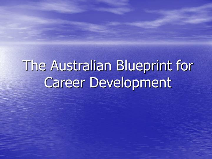 Ppt the australian blueprint for career development powerpoint the australian blueprint for career development malvernweather