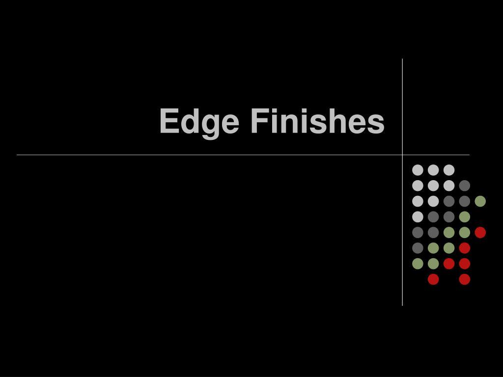 edge finishes l.