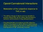 opioid cannabinoid interactions modulation of the subjective response to thc in rats