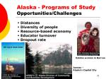 alaska programs of study opportunities challenges