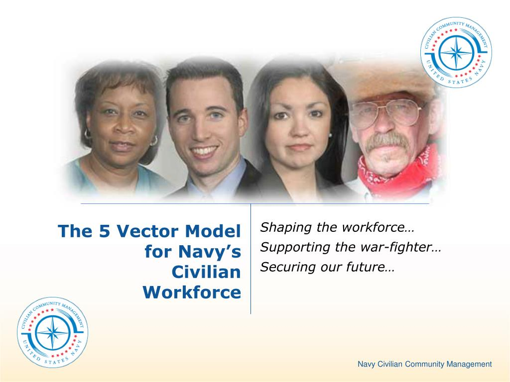 the 5 vector model for navy s civilian workforce l.