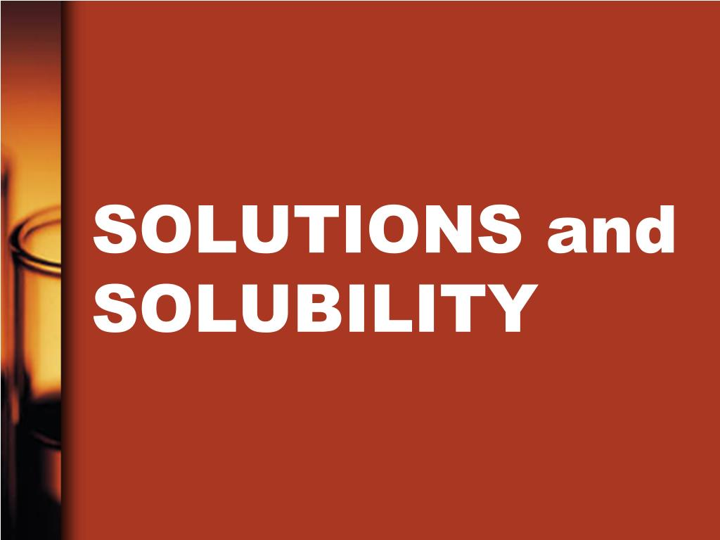 solutions and solubility l.