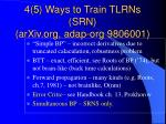 4 5 ways to train tlrns srn arxiv org adap org 9806001