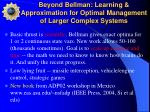 beyond bellman learning approximation for optimal management of larger complex systems