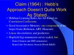 claim 1964 hebb s approach doesn t quite work as stated