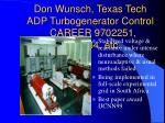 don wunsch texas tech adp turbogenerator control career 9702251 9704734 etc
