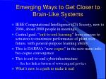 emerging ways to get closer to brain like systems