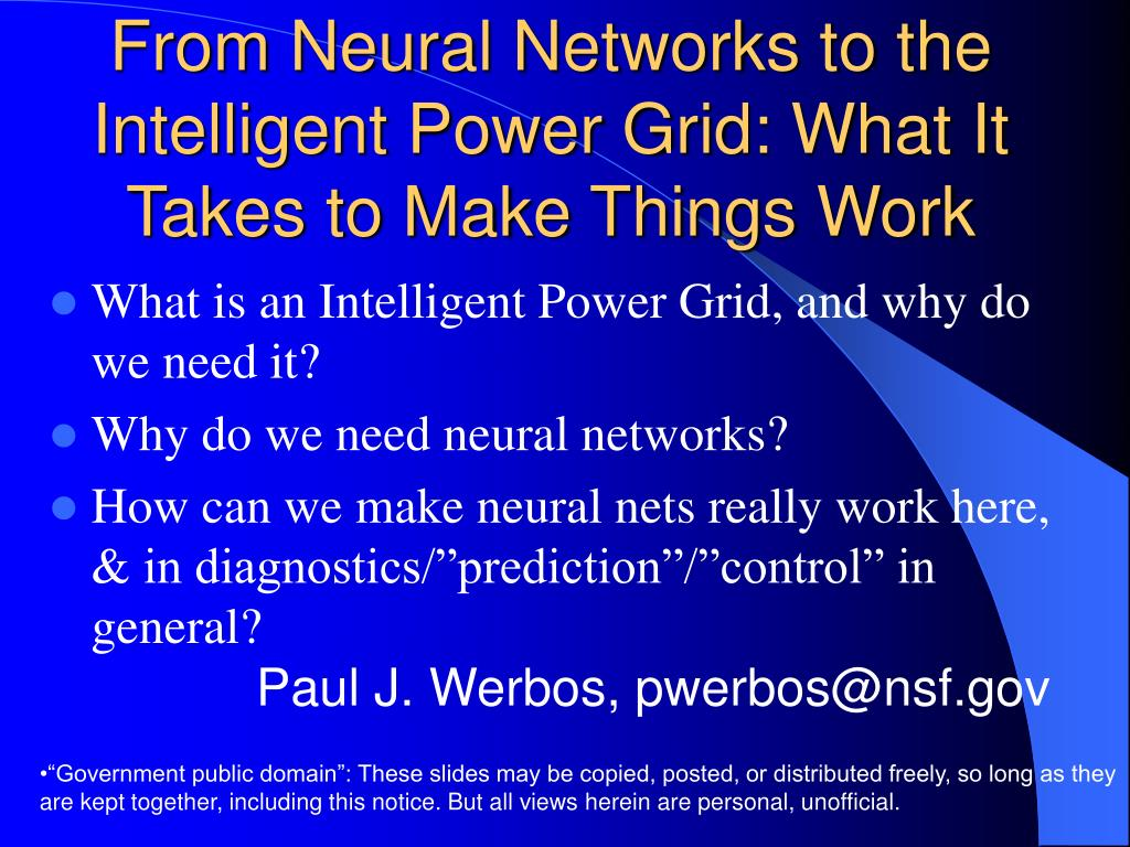 from neural networks to the intelligent power grid what it takes to make things work l.