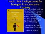 hebb 1949 intelligence as an emergent phenomenon or learning