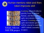 human mentors robot and then robot improves skill