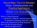 neural nets the link between vision consciousness and practical applications