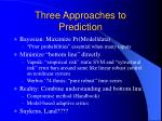 three approaches to prediction