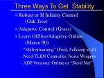 three ways to get stability