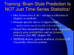 training brain style prediction is not just time series statistics