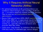 why it requires artificial neural networks anns