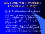 why tlrns vital in prediction correlation causality