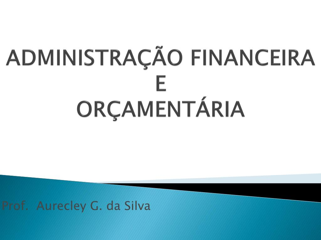 administra o financeira e or ament ria l.