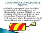 o consumidor e os produtos de cr ditos5