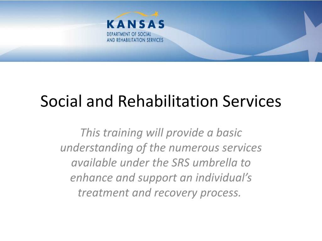social and rehabilitation services l.