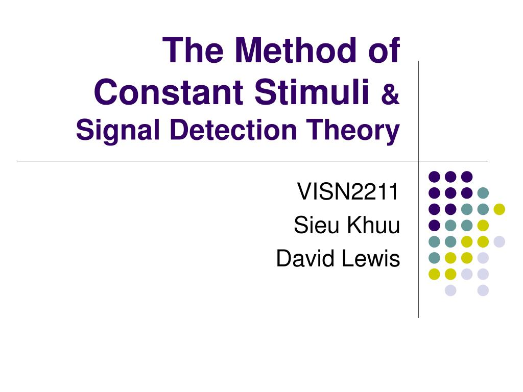 the method of constant stimuli signal detection theory l.