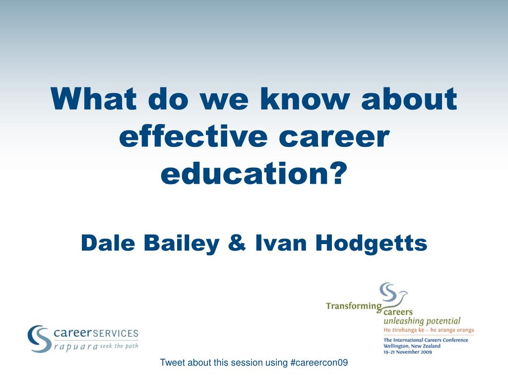 what do we know about effective career education dale bailey ivan hodgetts l.