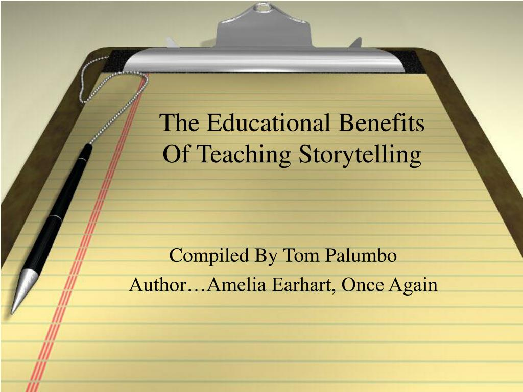 the educational benefits of teaching storytelling l.