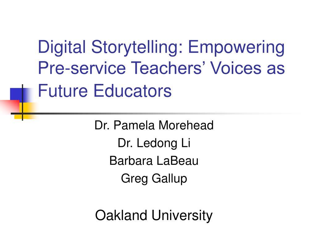digital storytelling empowering pre service teachers voices as future educators l.