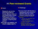 4 peer reviewed grants
