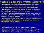a special challenge women scientists