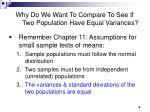 why do we want to compare to see if two population have equal variances6